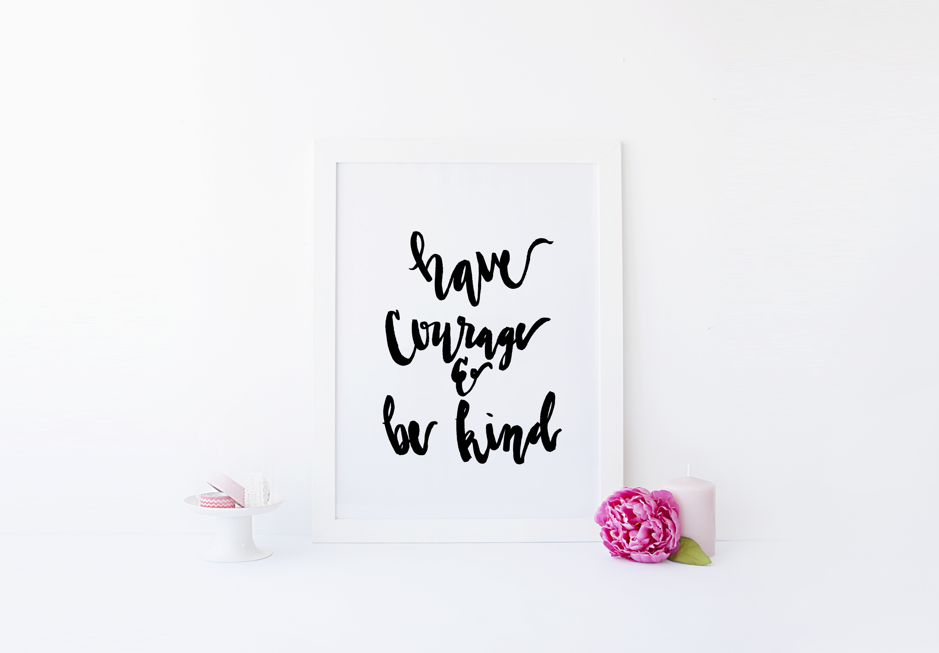 Have Courage and Be Kind | Plum Street Prints
