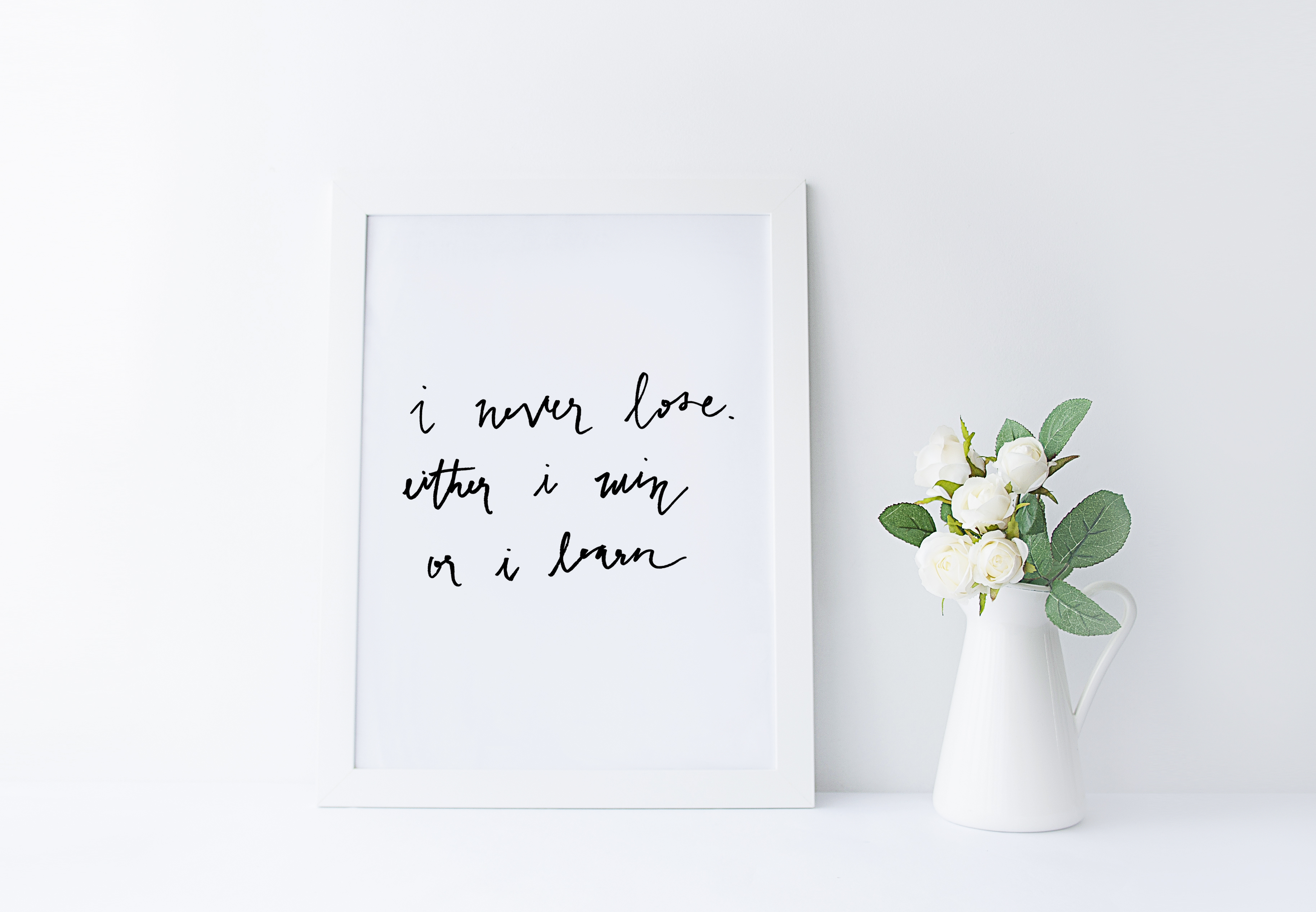 I Never Lose Either I Win or I Learn Print - Plum Street Prints