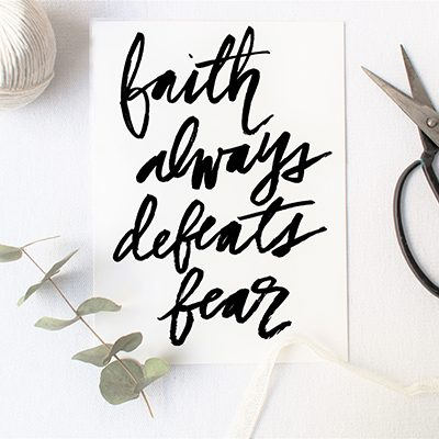 Faith Always Defeats Fear Printable